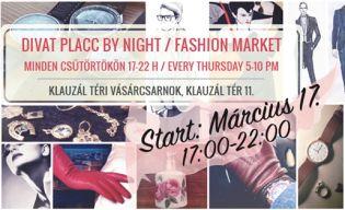 Divat Placc by night - Éjszakai piac a divat szerelmeseinek