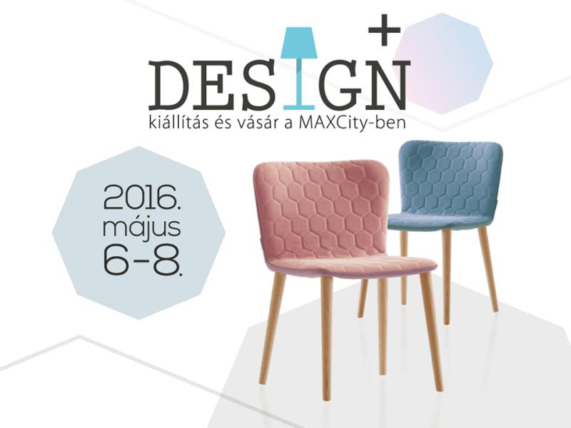 Design+ 2016 Maxcity lakberendezési kiállítás és vásár